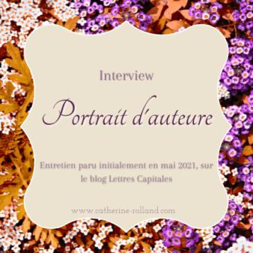 Portrait en Lettres Capitales : Catherine Rolland