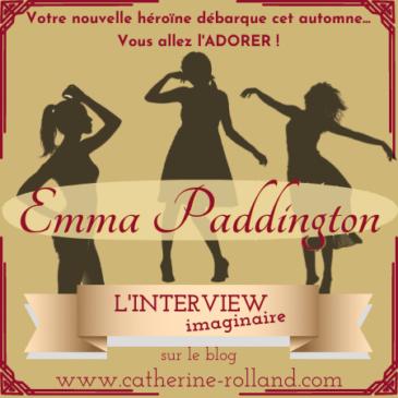 Emma Paddington : L'interview imaginaire