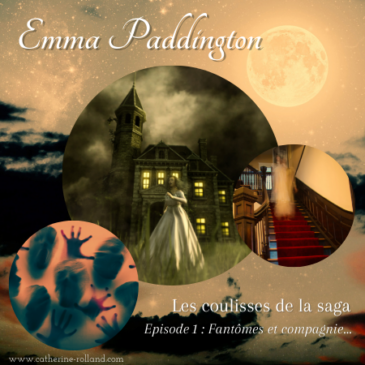 Emma Paddington, les coulisses de la saga (1)
